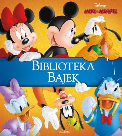 Miki & Minnie Biblioteka Bajek - . opracowanie zbiorowe | okładka