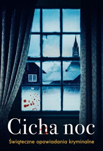 Cicha noc Świąteczne opowiadania kryminalne - zbiorowa Praca | okładka
