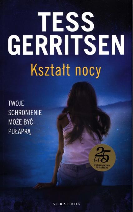 Kształt nocy - Tess Gerritsen | okładka