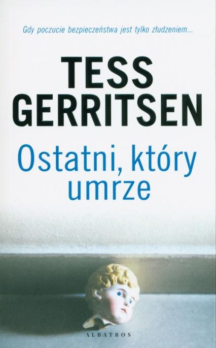 Ostatni który umrze - Tess Gerritsen | okładka