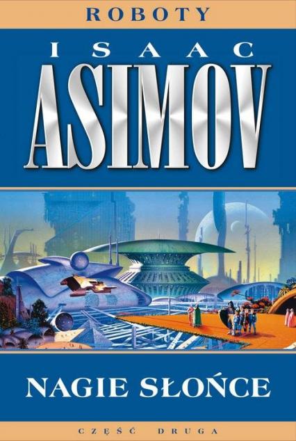 Nagie słońce - Isaac Asimov | okładka