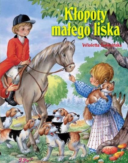 Kłopoty małego liska - Święcińska Wioletta | okładka