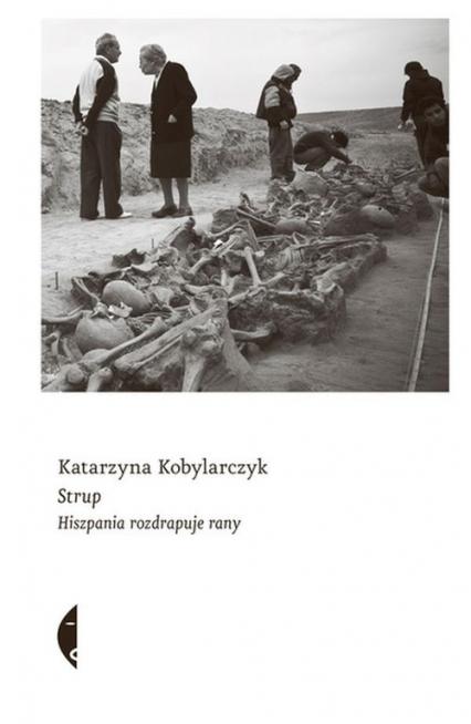 Strup Hiszpania rozdrapuje rany - Katarzyna Kobylarczyk | okładka
