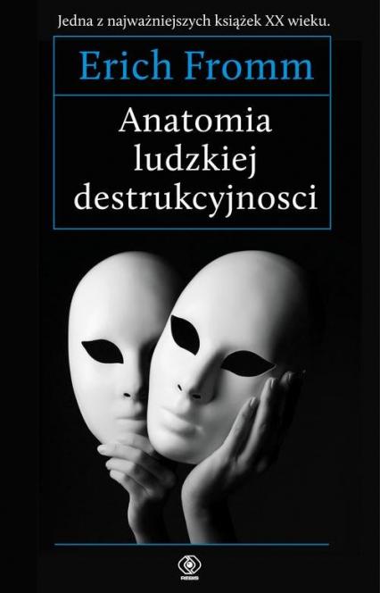 Anatomia ludzkiej destrukcyjności - Erich Fromm | okładka