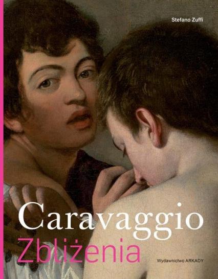 Caravaggio Zbliżenia - Stefano Zuffi | okładka