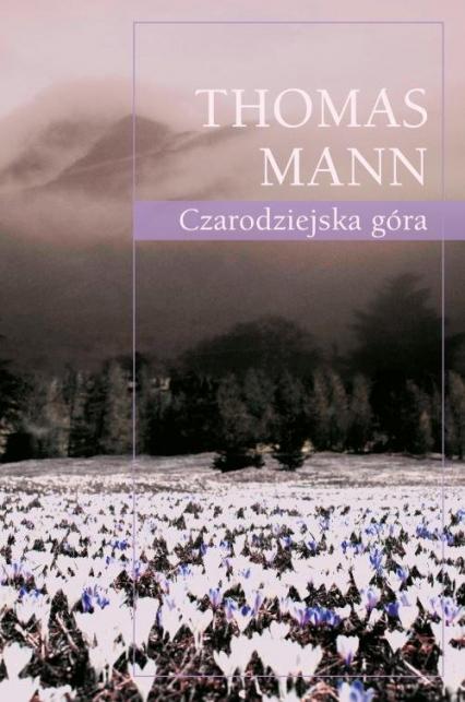 Czarodziejska góra - Thomas Mann   okładka