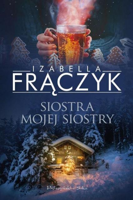 Siostra mojej siostry - Izabella Frączyk   okładka