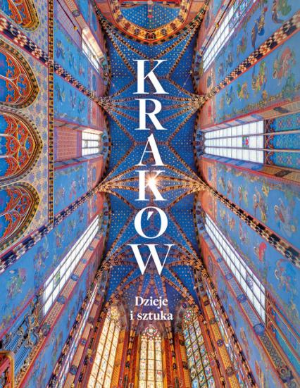 Kraków Dzieje i sztuka - zbiorowa Praca   okładka
