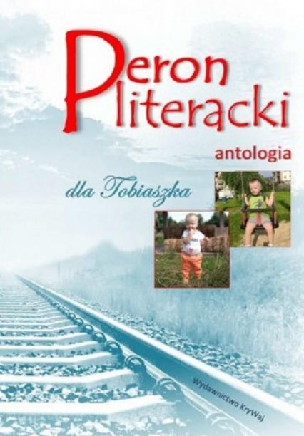 Peron literacki dla Tobiaszka Antologia - zbiorowa praca | okładka
