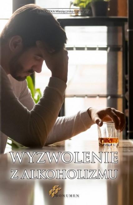 Wyzwolenie z alkoholizmu - zbiorowa praca   okładka
