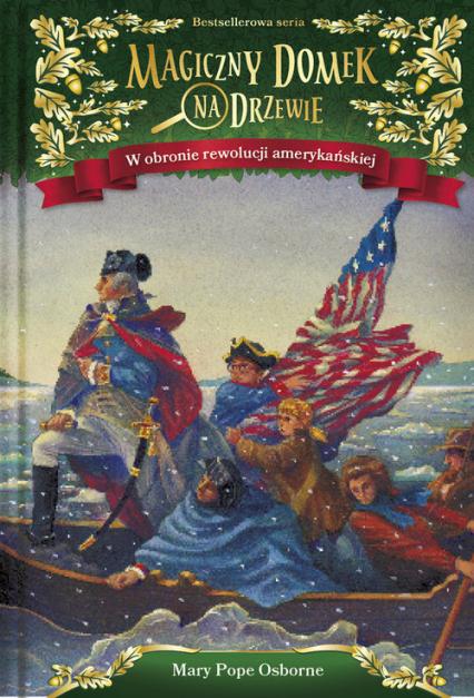 Magiczny domek na drzewie W obronie rewolucji amerykańskiej - Pope Osborne Mary | okładka
