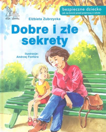Dobre i złe sekrety - Elżbieta Zubrzycka | okładka