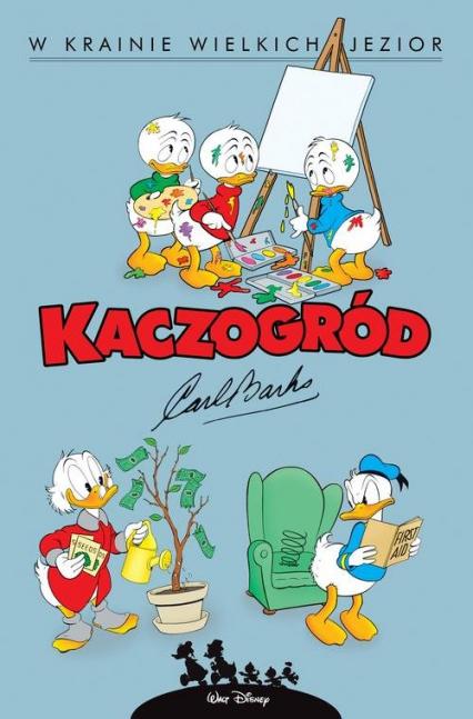 Kaczogród W krainie wielkich jezior i inne historie z lat 1956-1957, tom 6 - Carl Barks | okładka