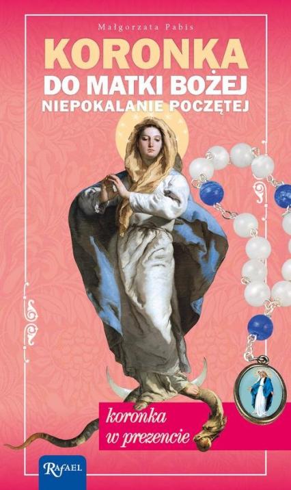 Koronka do Matki Bożej Niepokalanie Poczętej - Małgorzata Pabis   okładka