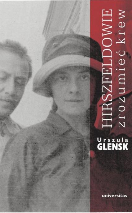 Hirszfeldowie Zrozumieć krew - Urszula Glensk   okładka