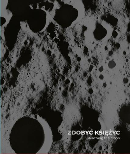 Zdobyć Księżyc Reaching the Moon - Joanna Kinowska   okładka