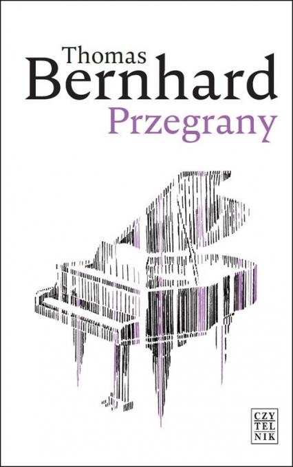 Przegrany - Thomas Bernhard | okładka