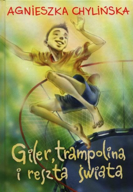 Giler, trampolina i reszta świata - Agnieszka Chylińska | okładka