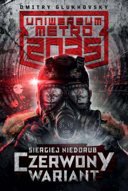 Uniwersum Metro 2035 Czerwony wariant - Siergiej Niedorub | okładka