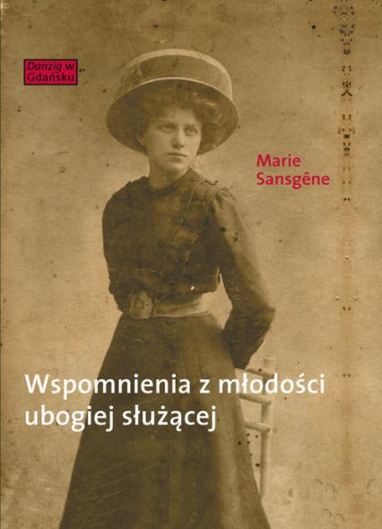 Wspomnienia z młodości ubogiej służącej - Marie Sansgene   okładka