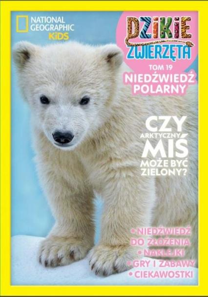 Dzikie Zwierzęta 19 Niedźwiedź polarny   /K/ - zbiorowe opracowanie   okładka