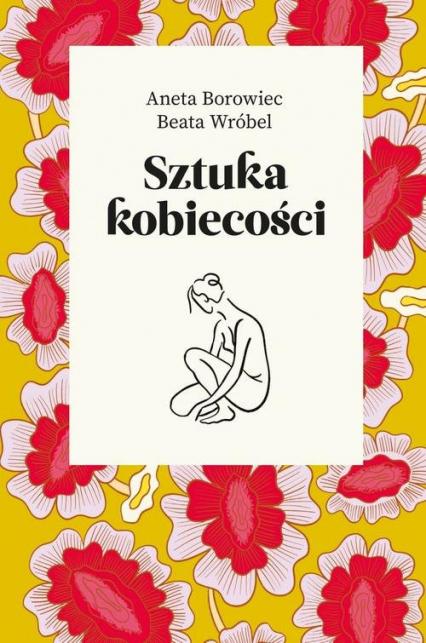 Sztuka kobiecości - Borowiec Aneta, Wróbel Beata | okładka