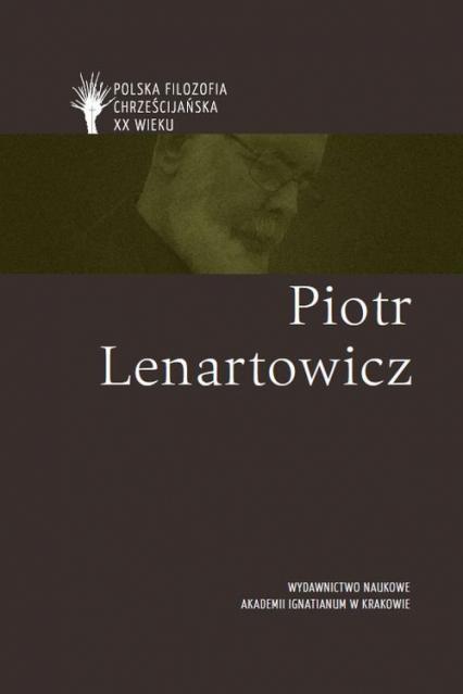 Piotr Lenartowicz pl | Józef Bremer, Damian Leszczyński, Stanisław Łuczarz, Jolanta  Koszteyn (książka) - Księgarnia znak.com.pl