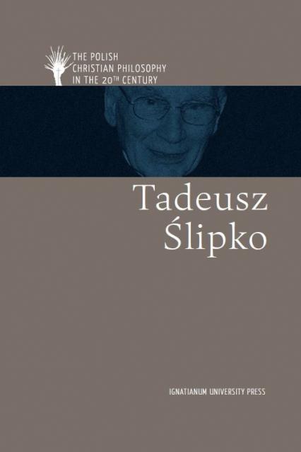Tadeusz Ślipko ang | Ewa Podrez, Andrzej Kobyliński, Piotr Duchliński, Karolina  Rozmarynowska (książka) - Księgarnia znak.com.pl