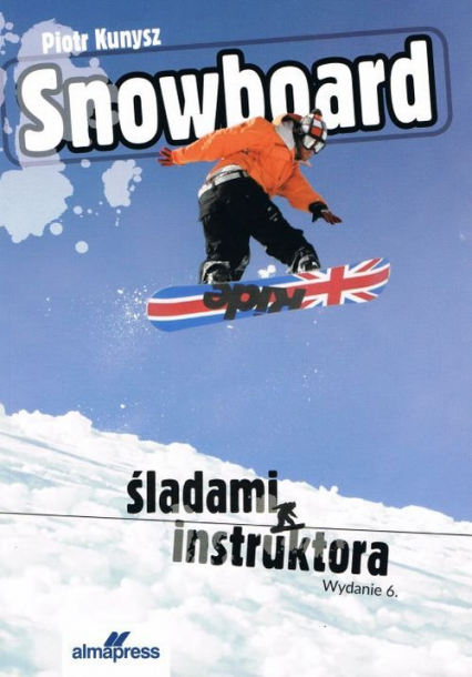 Snowboard Śladami instruktora - Piotr Kunysz | okładka
