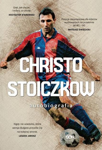 Christo Stoiczkow Autobiografia - Stoiczkow Christo, Pamukow Władimir | okładka