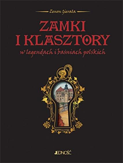 Zamki i klasztory w legendach i baśniach polskich - Zenon Gierała | okładka
