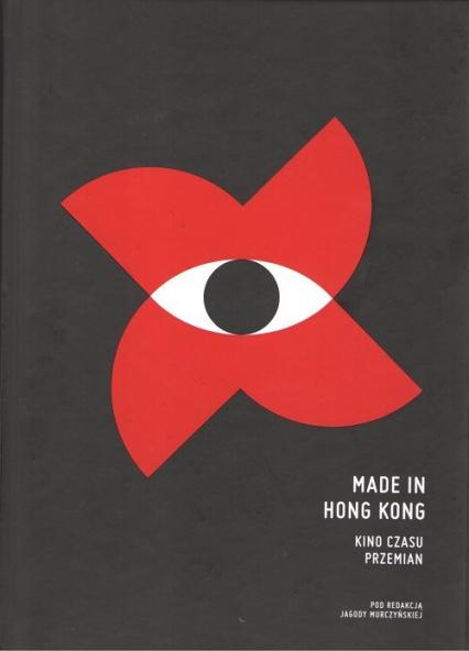 Made in Hong Kong Kino czasu przemian - zbiorowa praca | okładka