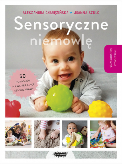 Sensoryczne niemowlę - Charęzińska Aleksandra, Szulc Joanna | okładka