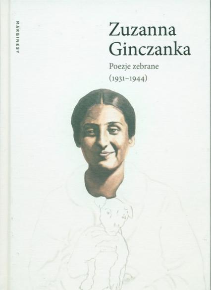 Poezje zebrane 1931-1944 - Zuzanna Ginczanka | okładka