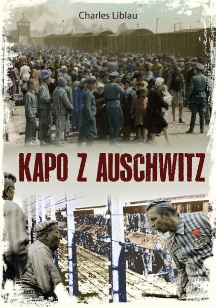 Kapo z Auschwitz - Charles Liblau   okładka