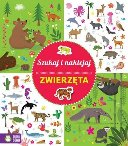 Szukaj i naklejaj Zwierzęta - zbiorowa praca | okładka