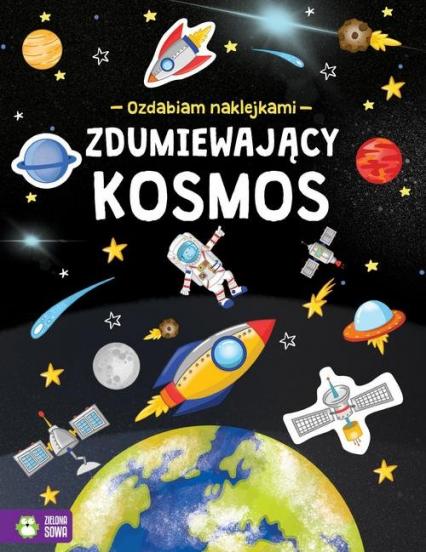 Ozdabiam naklejkami Zdumiewający kosmos - zbiorowa praca | okładka
