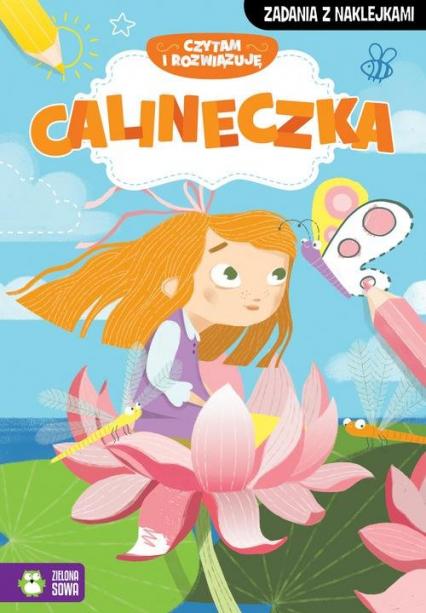 Czytam i rozwiązuję Calineczka - zbiorowa praca   okładka