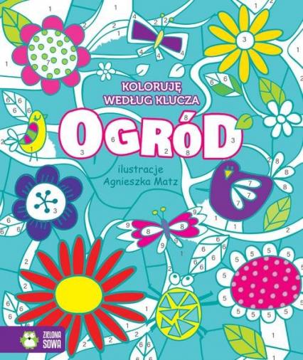 Koloruję według klucza Ogród - zbiorowa praca | okładka