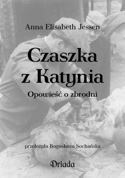 Czaszka z Katynia - Jessen Anna Elisabeth | okładka