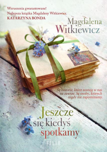 Jeszcze się kiedyś spotkamy Wielkie Litery - Magdalena Witkiewicz | okładka