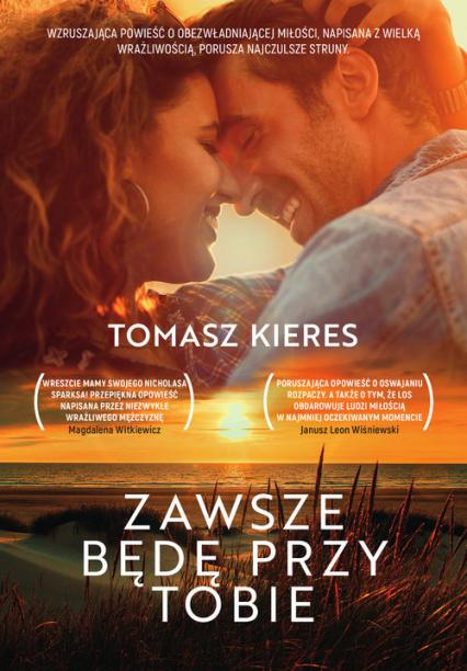 Zawsze będę przy tobie Wielkie Litery - Tomasz Kieres | okładka