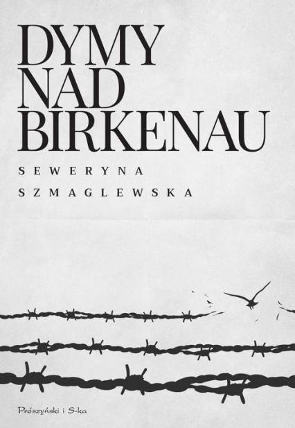 Dymy nad Birkenau - Seweryna Szmaglewska | okładka