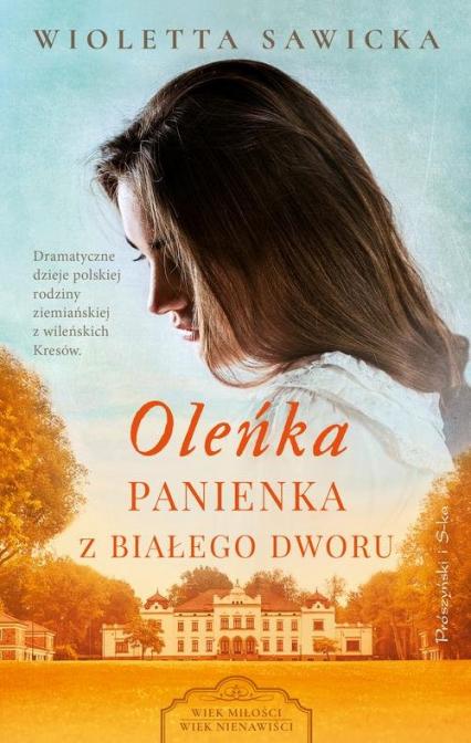 Oleńka Panienka z Białego Dworu - Wioletta Sawicka | okładka