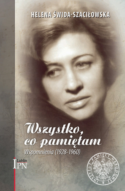 Wszystko, co pamiętam Wspomnienia (1928-1960) - Helena Świda-Szaciłowska | okładka