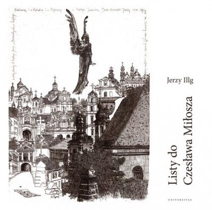 Listy do Czesława Miłosza / Letters to Czesław Miłosz - Jerzy Illg | okładka