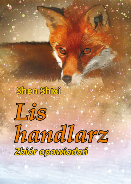 Lis handlarz Zbiór opowiadań - Shen Shixi | okładka
