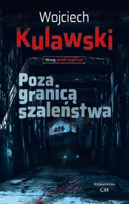 Poza granicą szaleństwa - Wojciech Kulawski | okładka