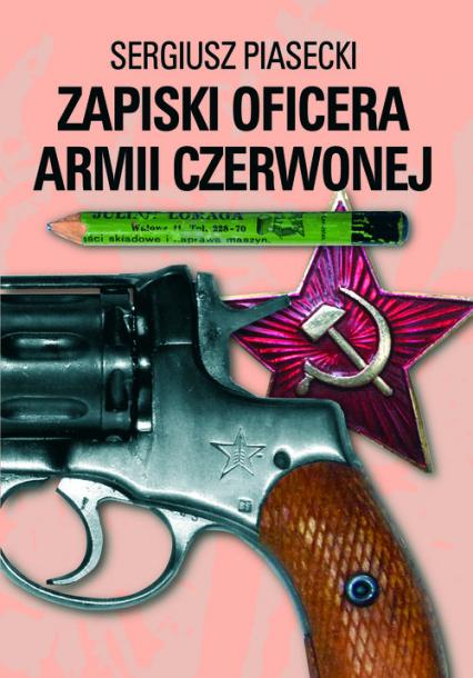 Zapiski oficera Armii Czerwonej - Sergiusz Piasecki   okładka