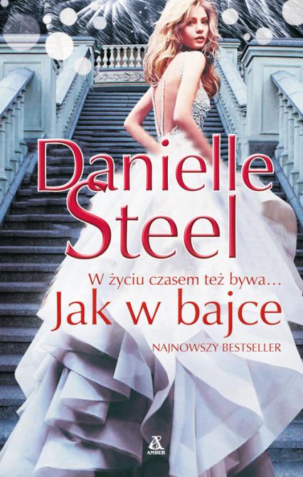 Jak w bajce - Danielle Steel | okładka